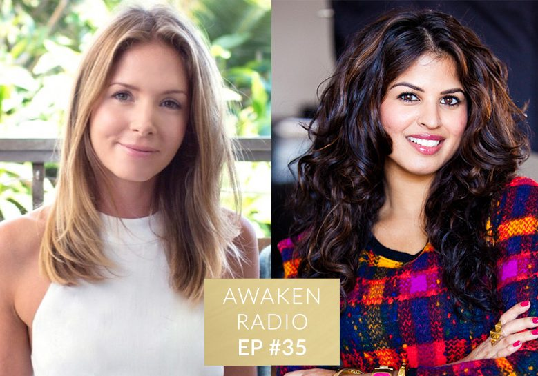Connie Chapman Awaken Radio Podcast Episode #35 Re-Define Beauty and Heal Your Body with Love with Nitika Chopra