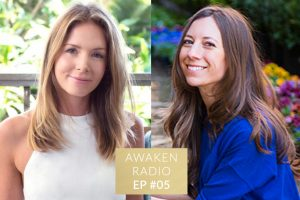 Connie Chapman Awaken Radio Podcast Episode #05 Clearing the Blocks to Self Love with Jennifer Kass