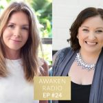 Connie Chapman Awaken Radio Podcast Episode #24 Self-Love and Soul-Connection with Julie Parker