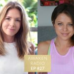 Connie Chapman Awaken Radio Podcast Episode #27 Embodying Feminine Energy and Awakening Sexuality with Rosie Rees