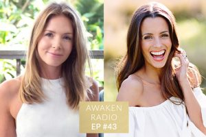Connie Chapman Awaken Radio Podcast Episode #43 Master Your Mean Girl and Live the Life of Your Dreams with Melissa Ambrosini